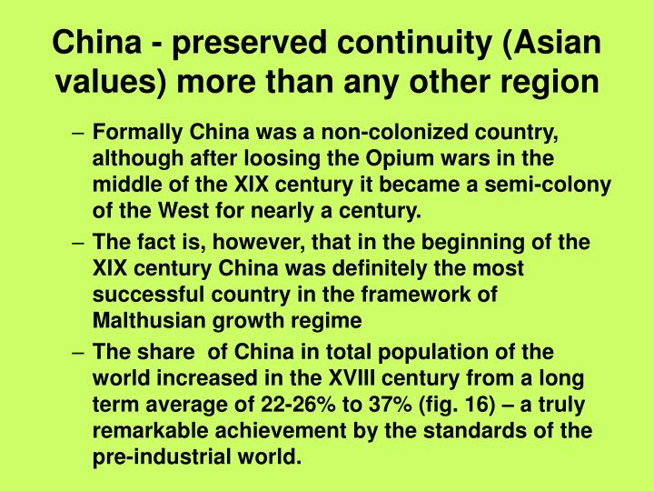 China - preserved continuity (Asian values) more than any other region