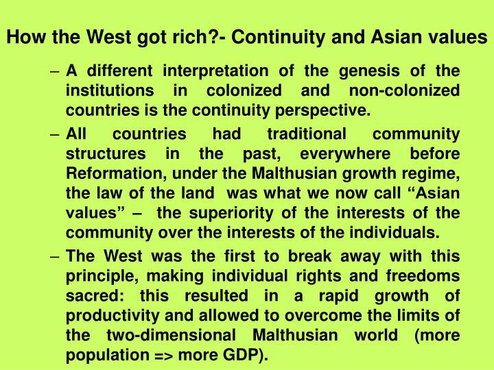 How the West got rich?- Continuity and Asian values