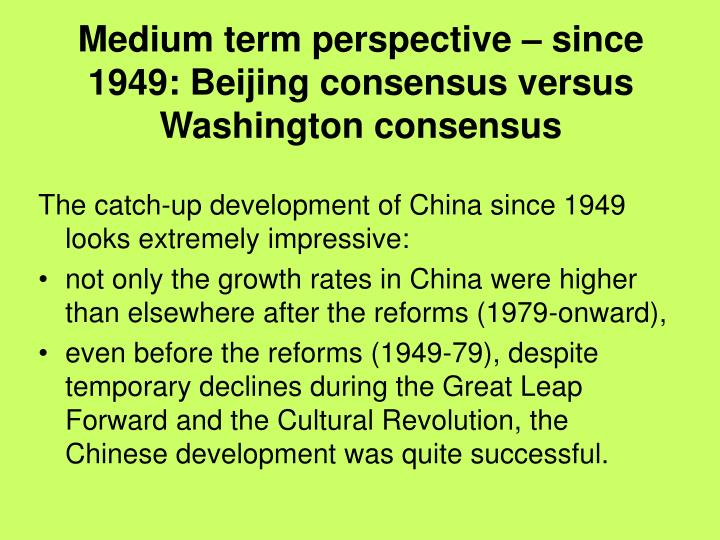 Medium term perspective – since 1949: Beijing consensus versus Washington consensus