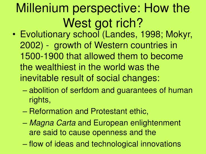 Millenium perspective: How the West got rich?
