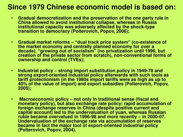 Since 1979 Chinese economic model is based on: