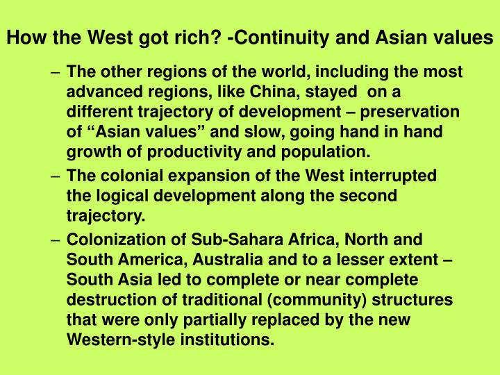 How the West got rich? -Continuity and Asian values