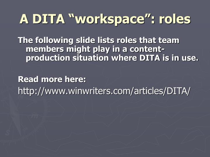 """A DITA """"workspace"""": roles"""