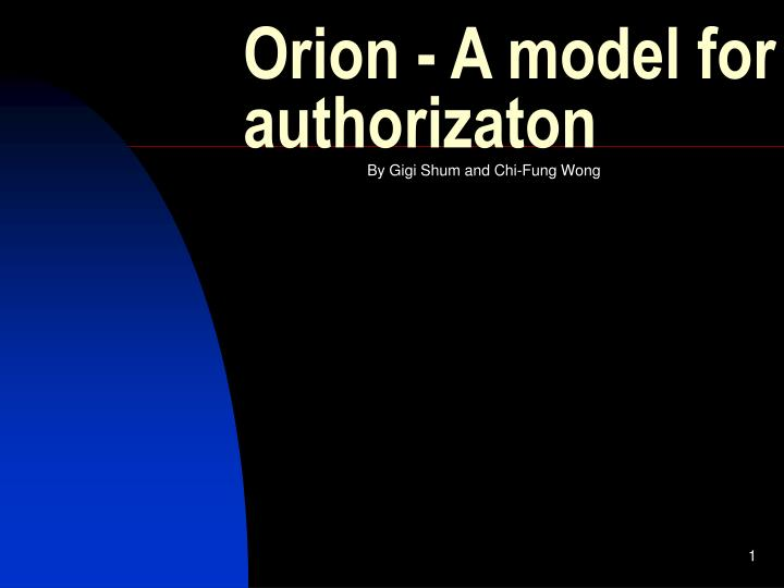Orion a model for authorizaton