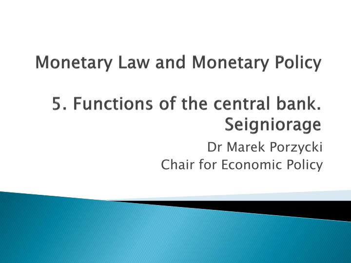 Monetary law and monetary policy 5 functions of the central bank seigniorage