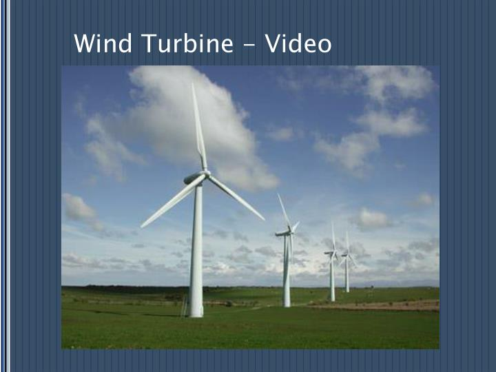 Wind Turbine - Video