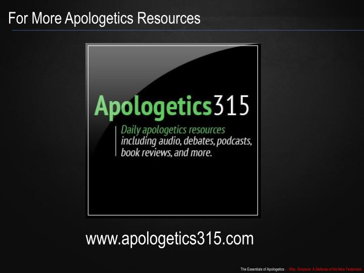 For More Apologetics Resources