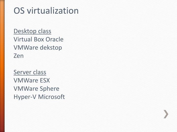 OS virtualization