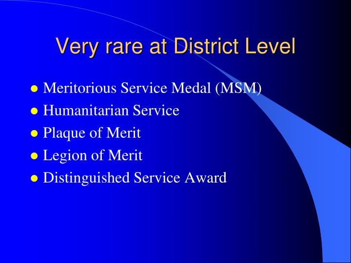 Very rare at District Level