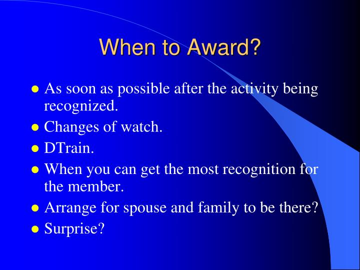 When to Award?