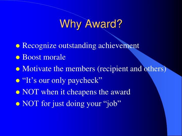 Why Award?