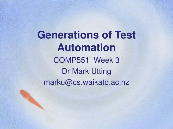 Generations of Test Automation