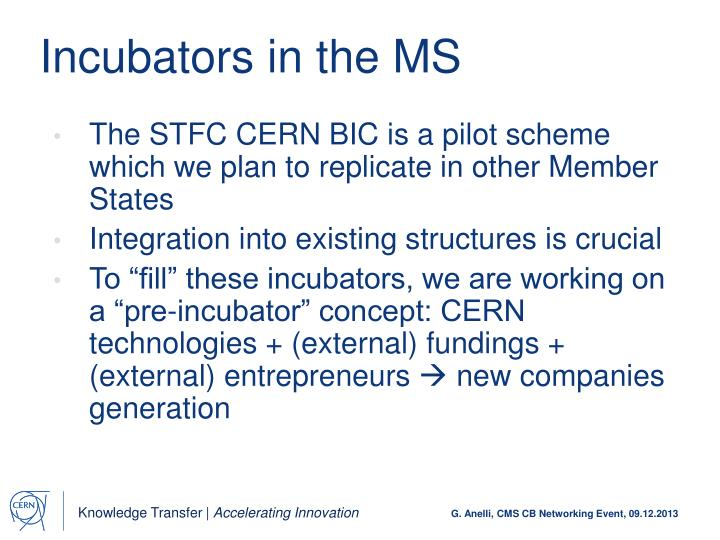 Incubators in the MS