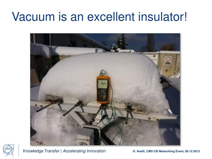 Vacuum is an excellent insulator!