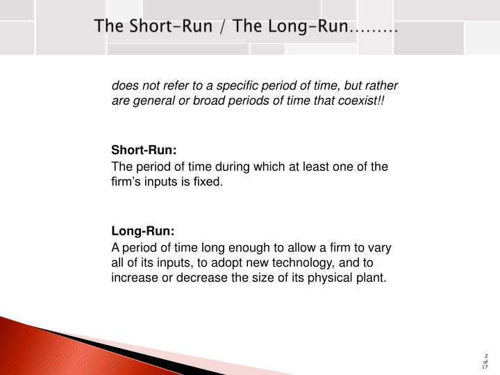 The Short-Run / The Long-Run………