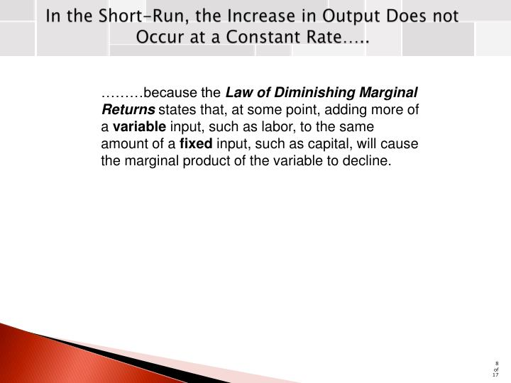 In the Short-Run, the Increase in Output Does not Occur at a Constant Rate…..