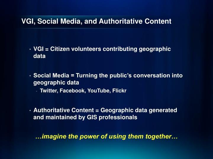 VGI, Social Media, and Authoritative Content