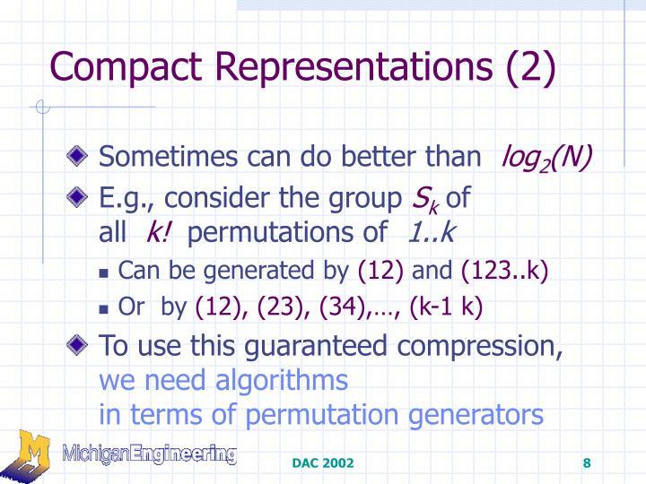 Compact Representations (2)