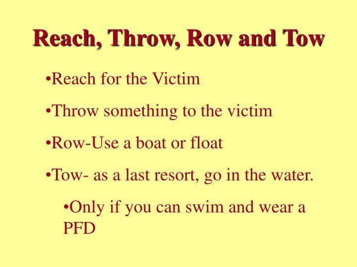Reach, Throw, Row and Tow
