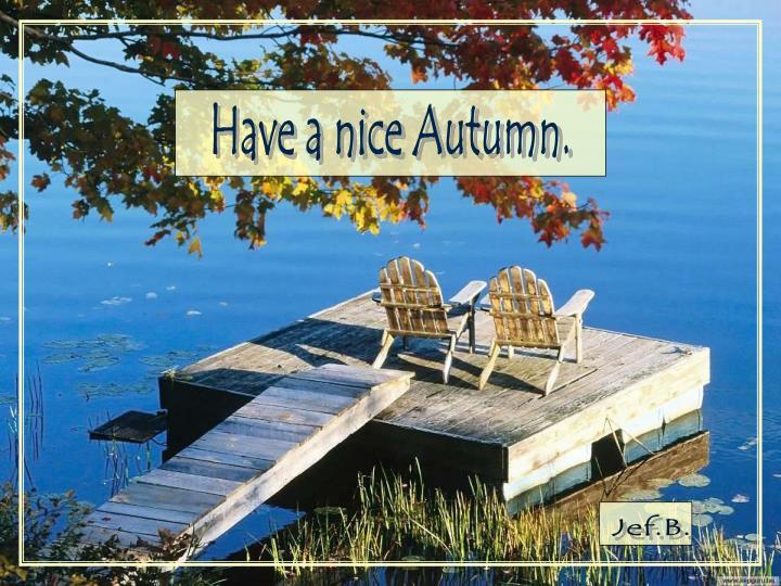Have a nice Autumn.