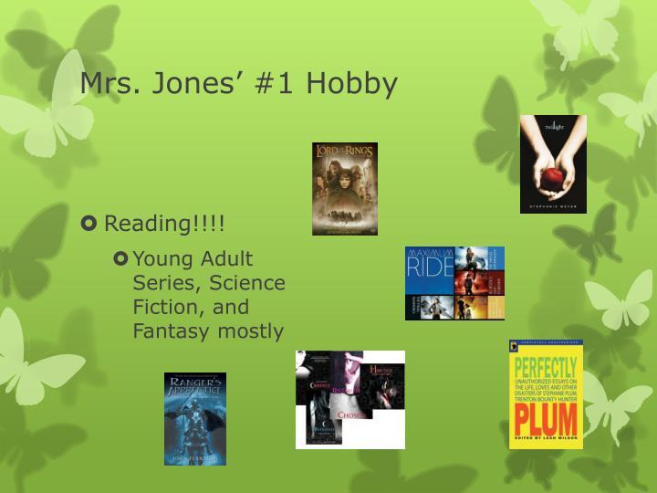 Mrs. Jones' #1 Hobby