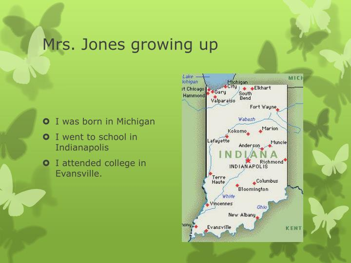 Mrs. Jones growing up