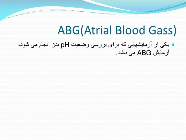 ABG(Atrial Blood Gass)