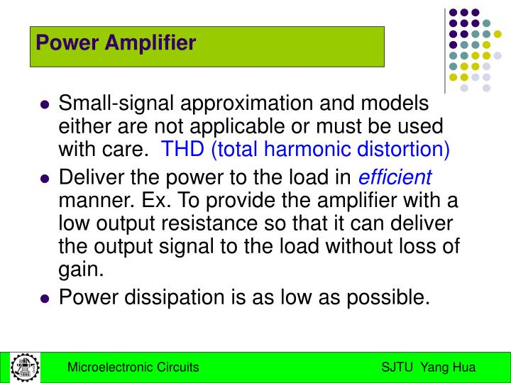 Small-signal approximation and models either are not applicable or must be used with care.