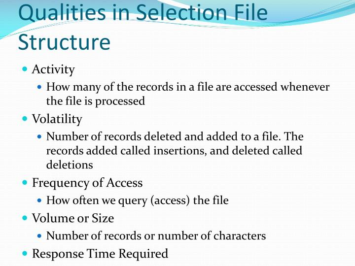 Qualities in Selection File Structure