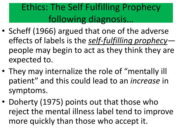 Ethics: The Self Fulfilling Prophecy following diagnosis…