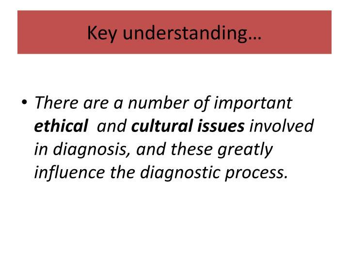 Key understanding…