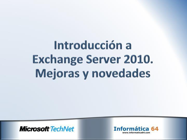 Introducción a Exchange Server 2010. Mejoras y novedades
