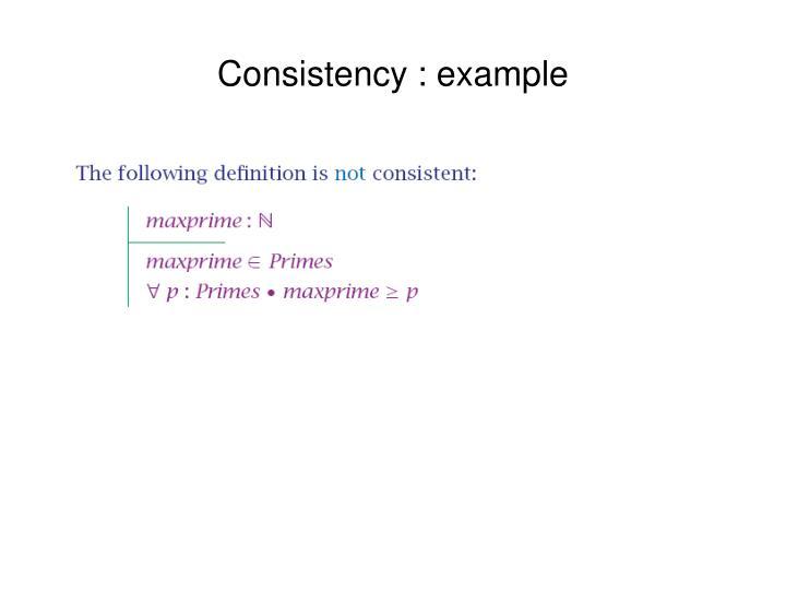 Consistency : example