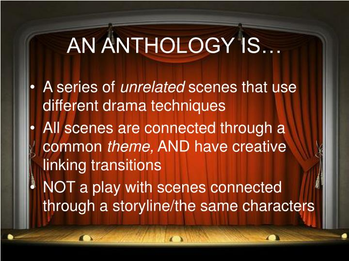 AN ANTHOLOGY IS…