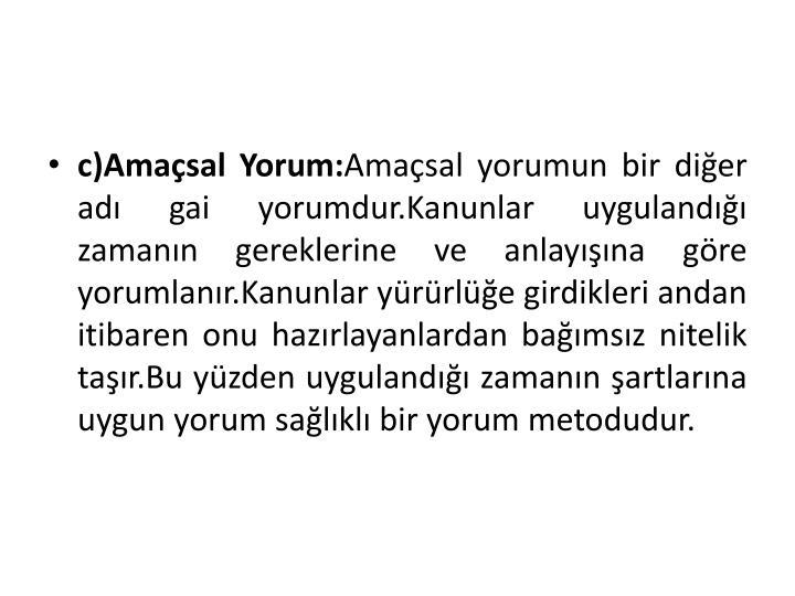 c)Amasal Yorum: