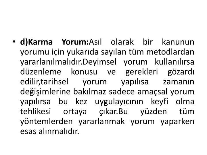 d)Karma Yorum: