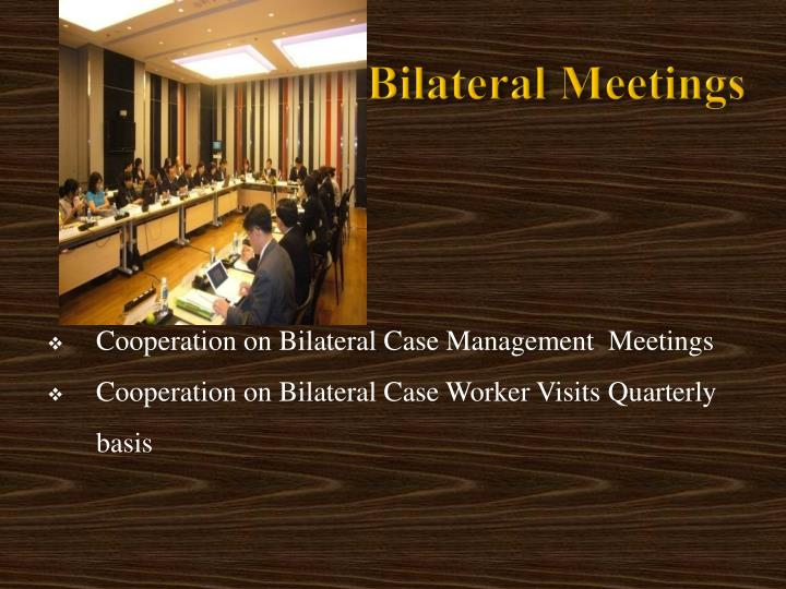 Bilateral Meetings