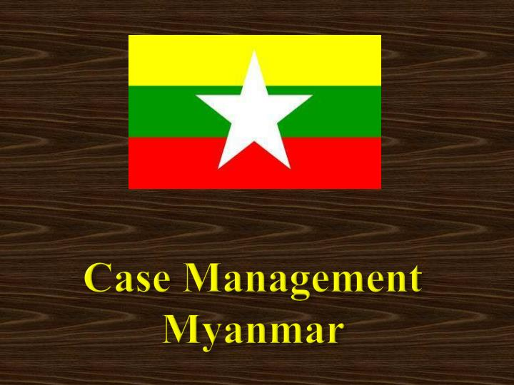 Case management myanmar