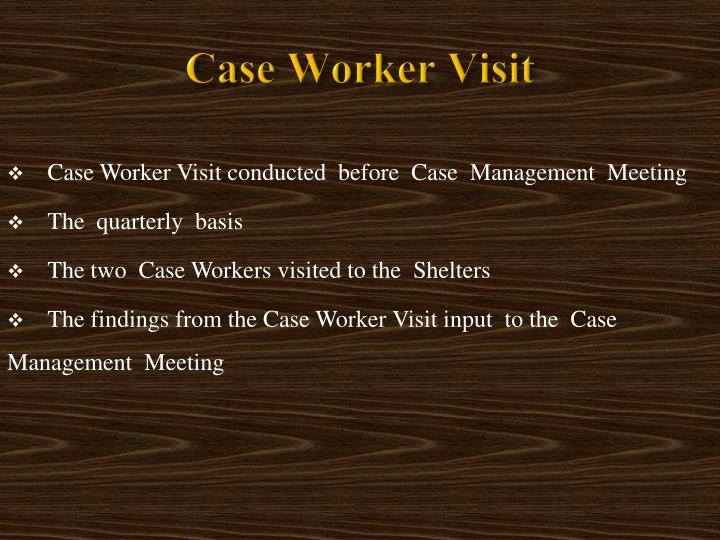 Case Worker Visit