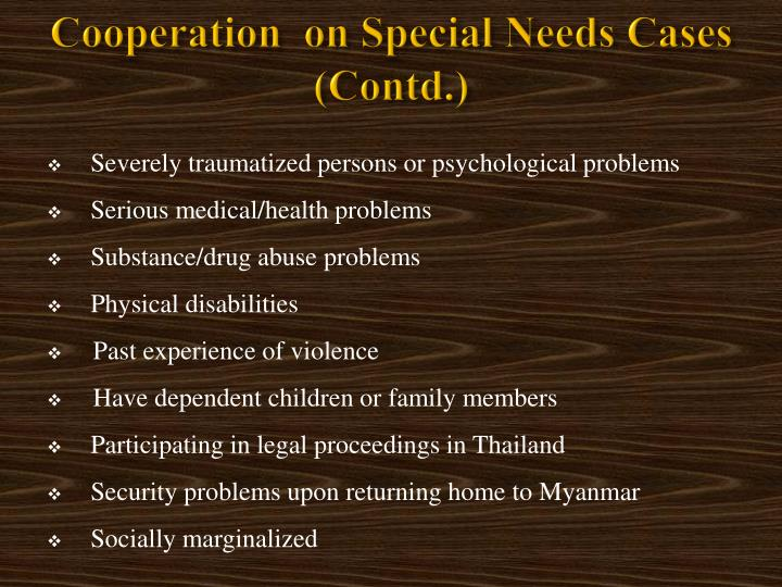 Cooperation  on Special Needs Cases (Contd.)