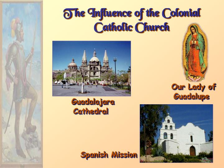 The Influence of the Colonial Catholic Church