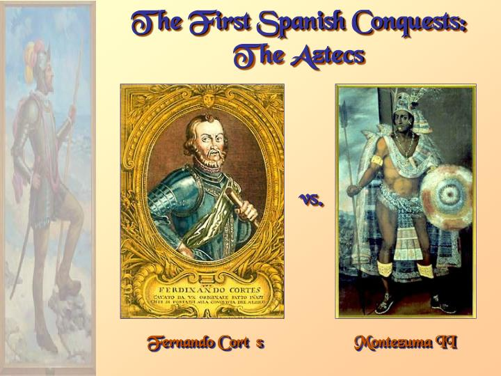 The First Spanish Conquests: