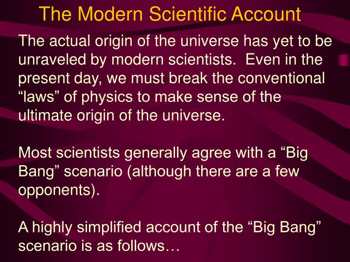 The Modern Scientific Account