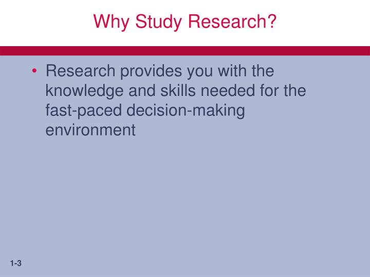 Why Study Research?