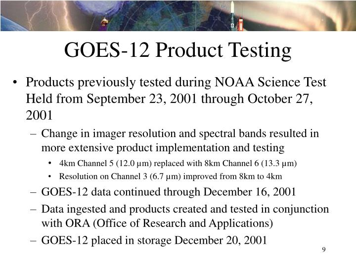 GOES-12 Product Testing