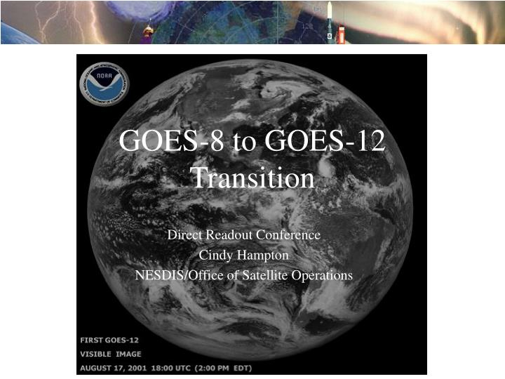 Goes 8 to goes 12 transition