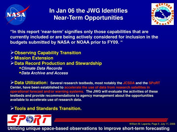 In Jan 06 the JWG Identifies