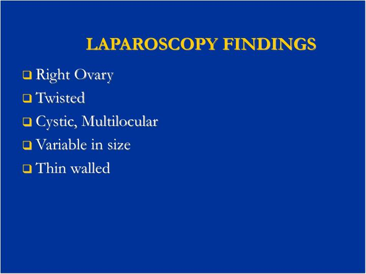 LAPAROSCOPY FINDINGS