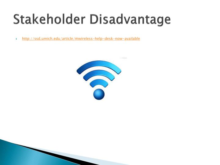 Stakeholder Disadvantage