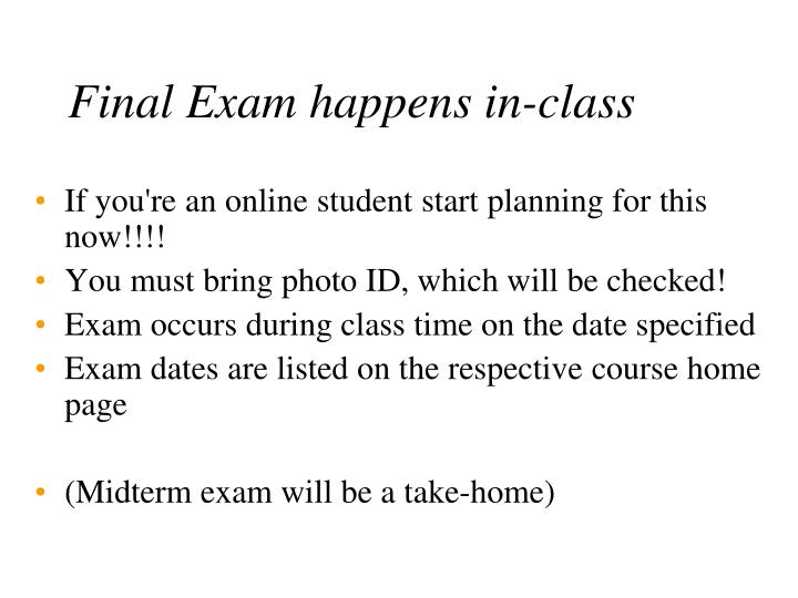 Final Exam happens in-class